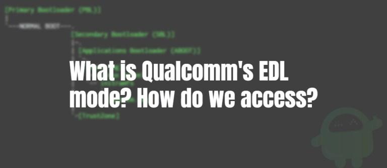 Что такое режим EDL в Qualcomm? Как мы получаем доступ?