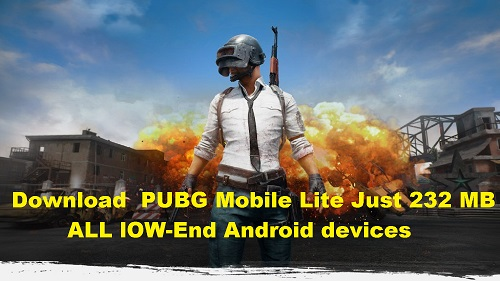 Pubg Mobile Lite Announced For Android Available On Play: PUBG Mobile Lite Apk 232 MB For Low-End Devices