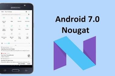 Samsung Galaxy J7 2016 Android 7.0 Nougat, Samsung Galaxy S5 Neo Android 7.0 Nougat, Samsung Galaxy J5 Prime Android 7.0 Nougat