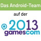 Android Magazin auf der gamescom!