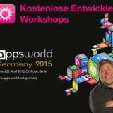 Apps World Berlin: Alle Infos und Preise zur größten Entwickler-Konferenz Deutschlands