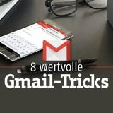 8 wertvolle Gmail-Tricks