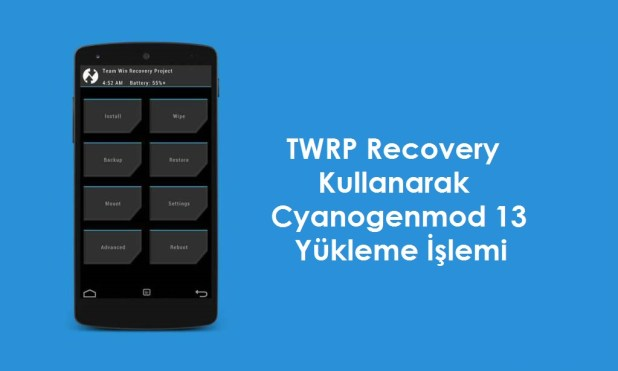 cm13-cyanogenmod-13-twrp-recovery-yukleme-islemi-android-makale-cm13