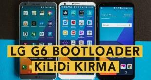 LG G6 Bootloader Kilidini Kırma (Bootloader Unlock)
