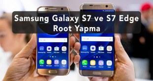 Samsung Galaxy S7 ve S7 Edge Root Yapma (Tüm Snapdragon Modeller)
