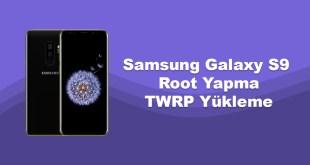 Samsung Galaxy S9 Root Yapma ve TWRP Yükleme