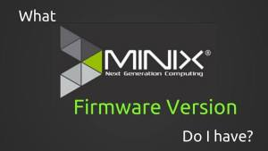 How do I tell what MINIX firmware version is on my Android TV box?