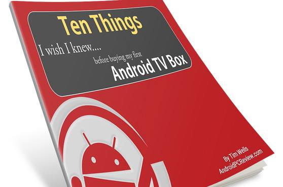"Free eBook ""Ten Things I Wish I Knew Before Buying My First Android TV Box"" is now available"