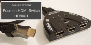 Fosmon HDMI Switch HD8061 Review