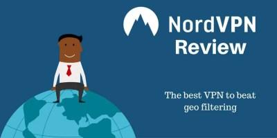 NordVPN Review: The best VPN to beat geo filtering