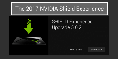 The 2017 NVIDIA Shield Experience: From CES to your Shield TV