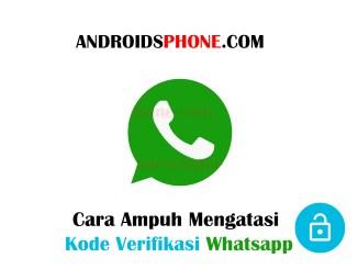 Cara Ampuh Mengatasi Whatsapp Tidak Bisa Kirim Terima Kode Verifikasi