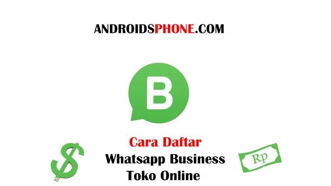 Cara Daftar WhatsApp Business Untuk Toko Online Terbaru