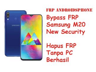 Cara Hapus FRP Samsung M20 Solusi Keamanan Baru 2019