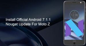 Android 7.1.1 Nougat Official Update On Moto Z