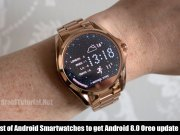 List of Android Smartwatches to get Android 8.0 Oreo update