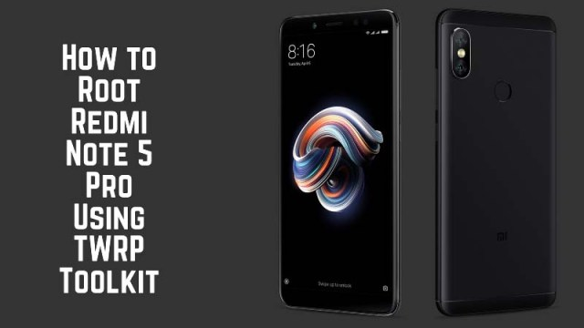 Root Redmi Note 5 Pro