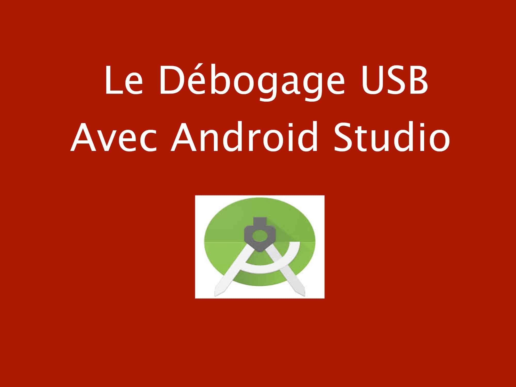 debogage usb avec android studio
