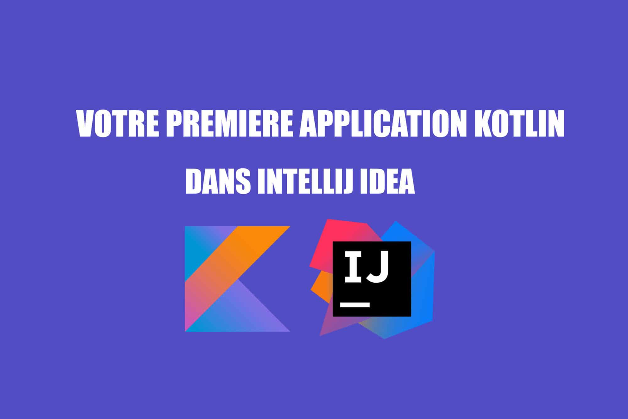 premiere application kotlin dans intellij idea
