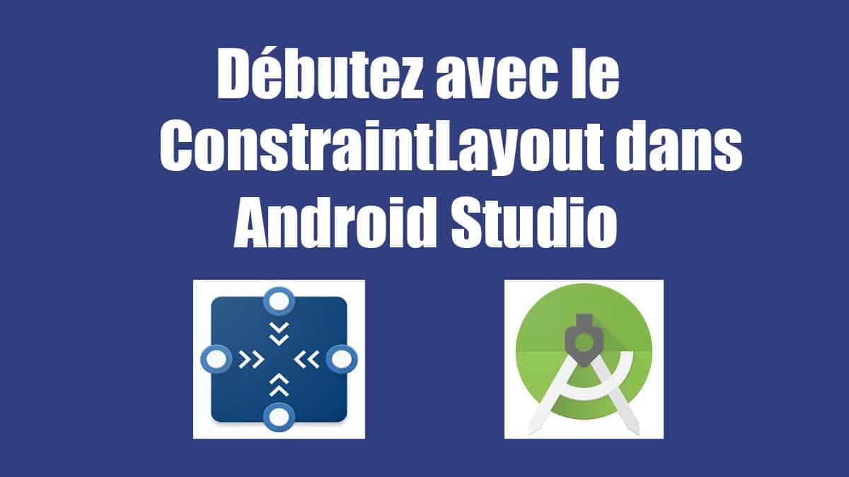 le constraintlayout dans android studio