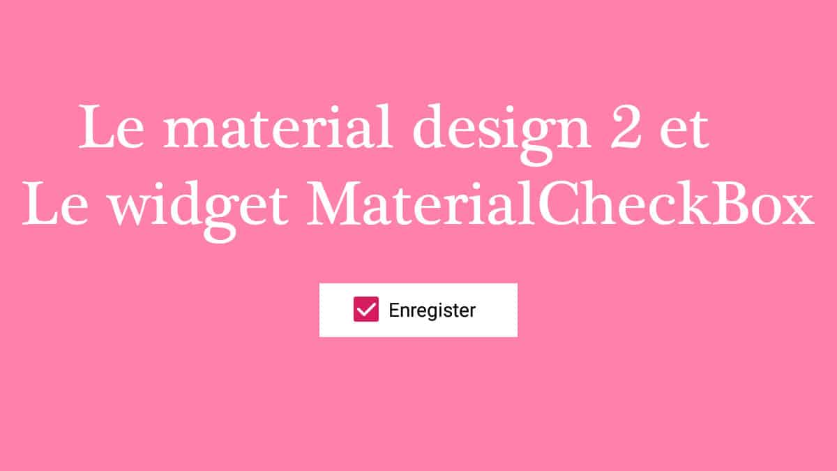 material design 2 et le composant materialcheckbox