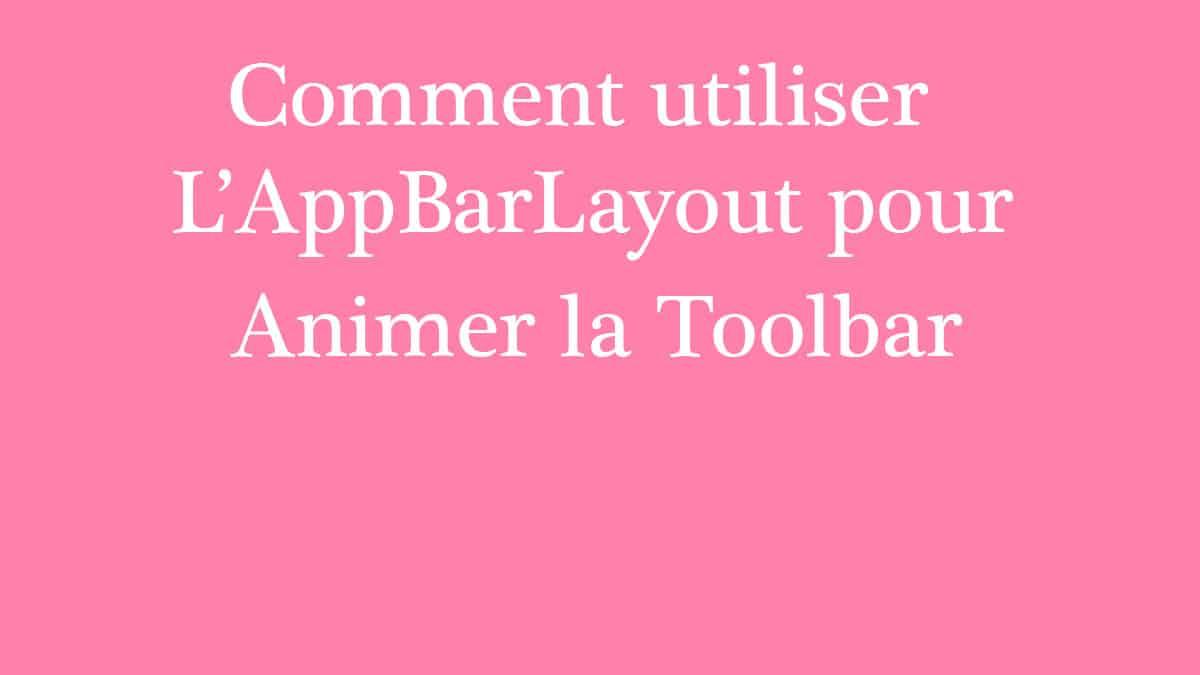 animer une toolbar avec l'appbralayout