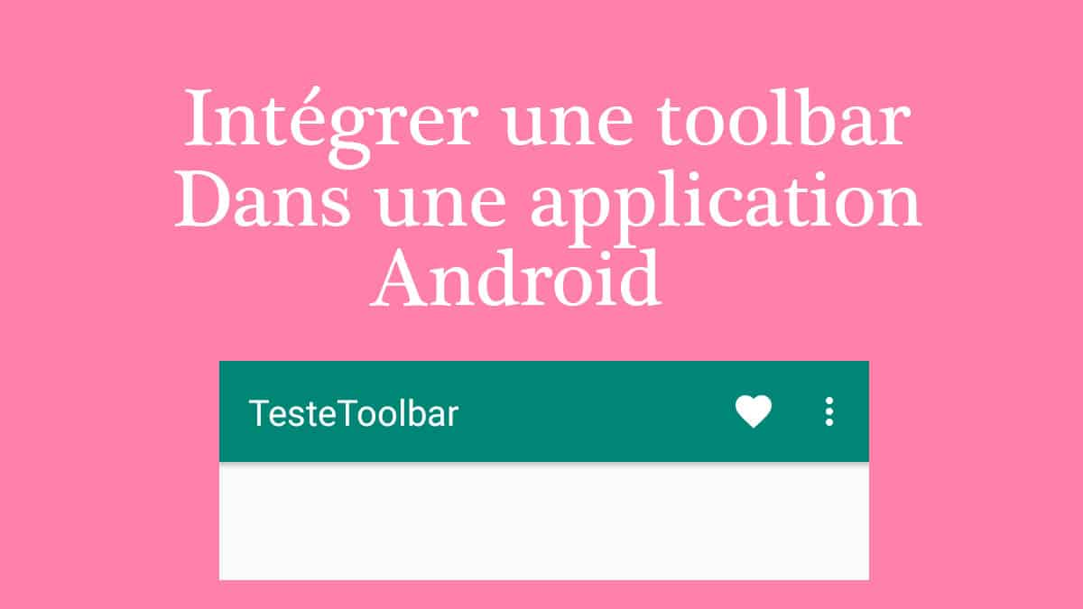 integrer une toolbar dans une application android