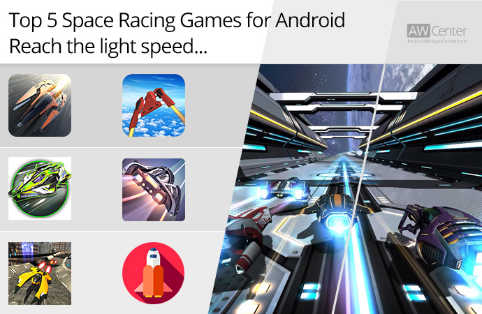 Top 5 Space Racing Games For Android Reach The Light Speed