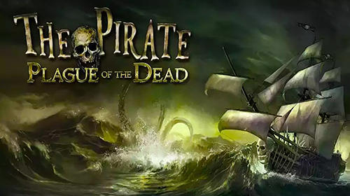 The Pirate Plague of the Dead MOD APK 2.5