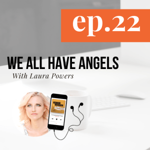 ATEC - Episode 22: We All Have Angels ft. Laura Powers