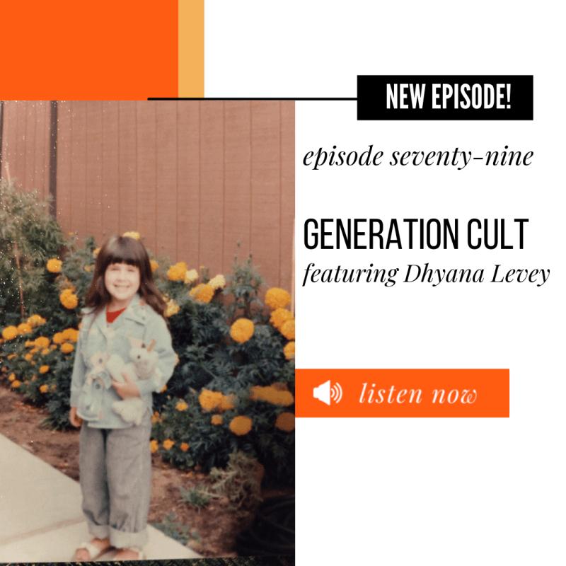 ATEC - Episode 79: Generation Cult ft. Dhyana Levey (Bonus Episode)