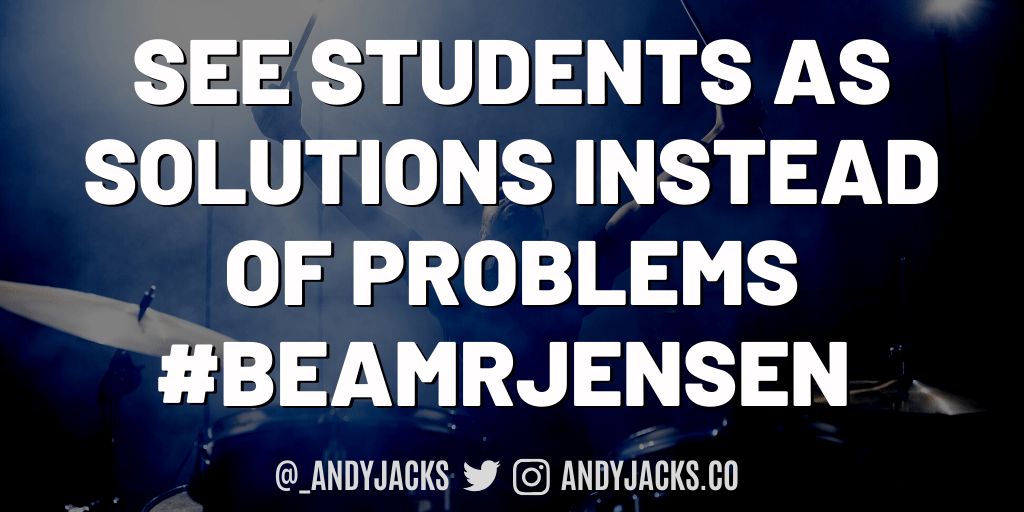 See Students as Solutions Instead of Problems