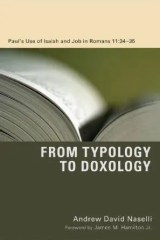 From Typology to Doxology: Paul's Use of Isaiah and Job in Romans 11:34–35