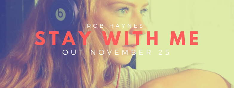 Rob Haynes - Stay With Me