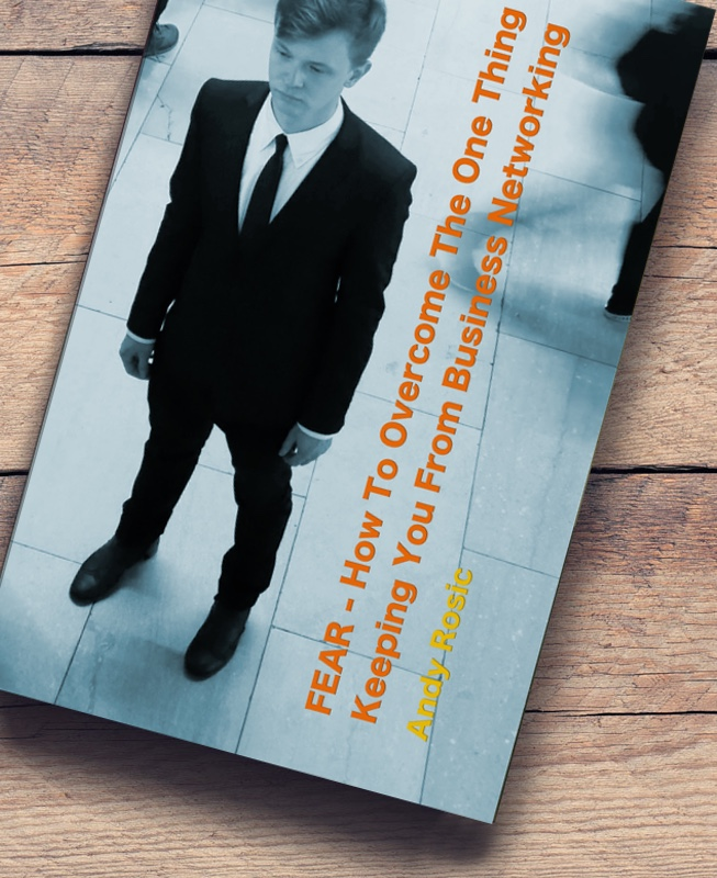 Book: F-E-A-R How To Overcome The One Thing Keeping You From Business Networking