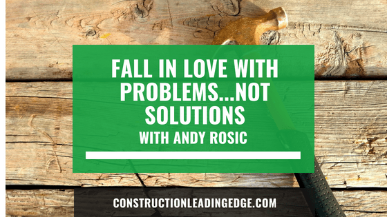 Fall in Love with Problems…Not Solutions – Podcast