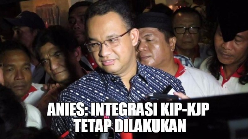 Anies Bantah Batalkan Janji Kampanye Integrasikan KIP dan KJP