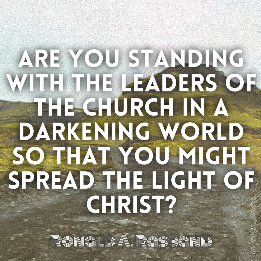 Ronald Rasband - Stand with the Leaders of the Church