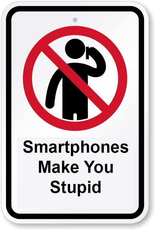 cell phones make you stupid