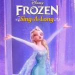 Disney FROZEN Sing-A-Long Hits Theaters Tomorrow!