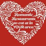 Valentine's Day Romantic Restaurant Ideas #Dinner4Valentines