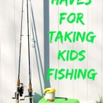 5 Must  Haves for Taking Kids Fishing