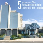 5 Reasons the Pan American Hotel is Perfect for Families