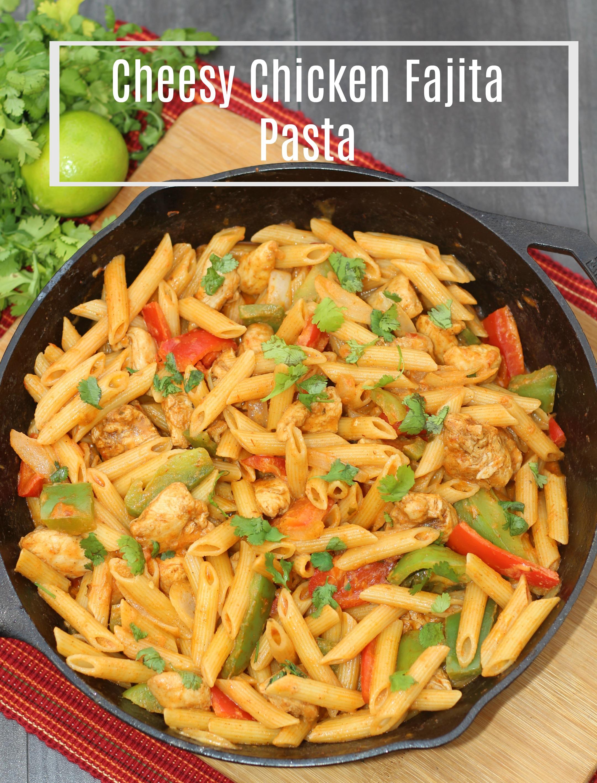 Cheesy Chicken Fajita Pasta Recipe