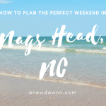 How to Spend the Perfect Weekend in Nags Head, NC