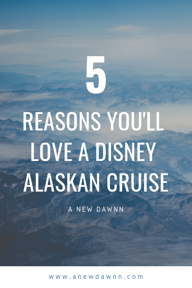 5 Reasons You'll Love a Disney Alaskan Cruise
