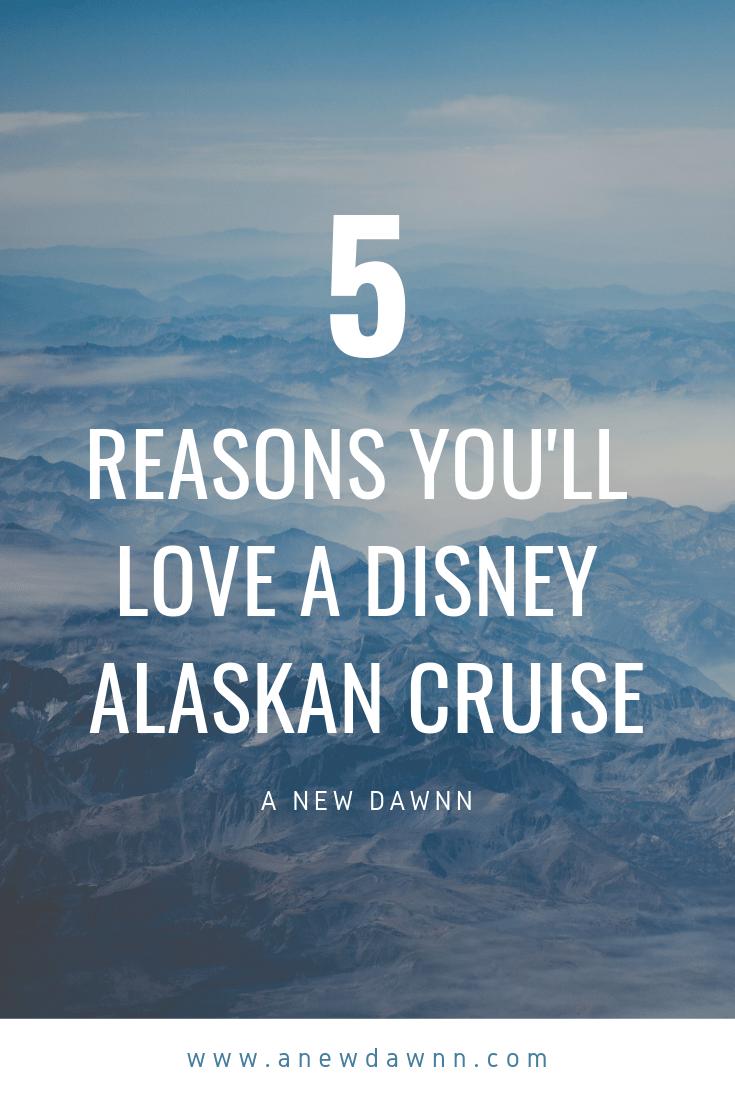 5 Reasons You'll Love a Disney Alaskan Cruise