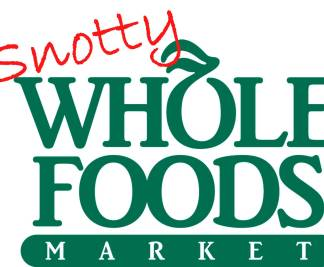 Snotty Whole Foods