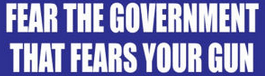 fear the goverment that fears your gun bumpersticker open carry