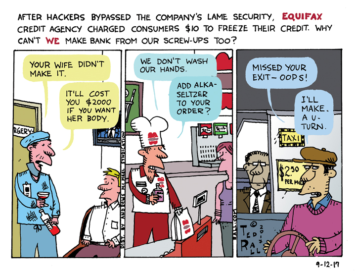 Ted Rall: Why Can't We All Be Like Equifax? [cartoon]